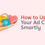 How to Use Your Ad Credits Smartly