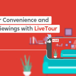 Introducing 'LiveTour'   for Greater Convenience and Safer Viewings