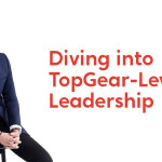 Diving into TopGear-Level Leadership