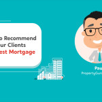 How to Recommend Your Clients the Best Mortgage
