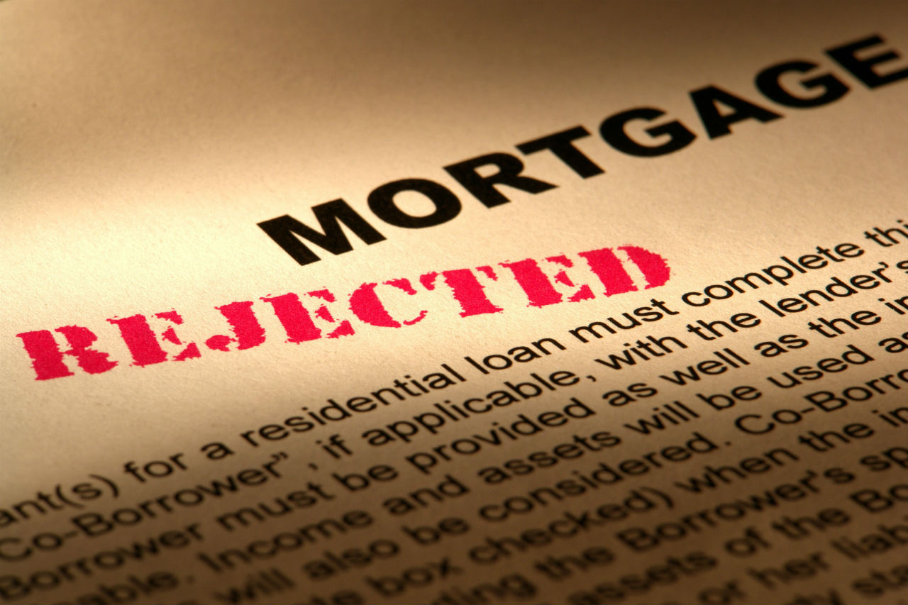 rejected mortgage