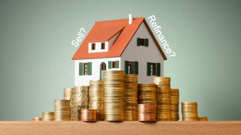 Selling vs. refinancing property – Which is more profitable if you need to cash out?