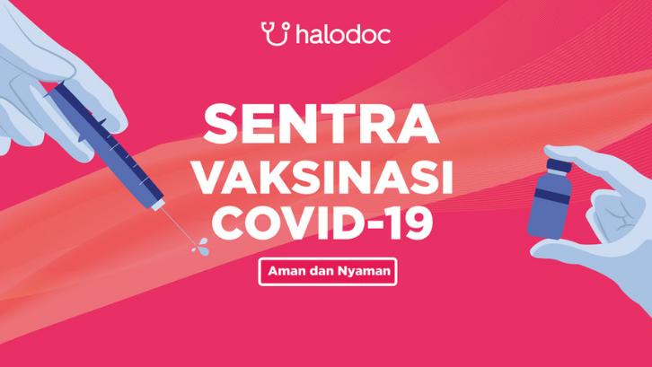Halodoc memberikan Anda kemudahan untuk mendaftar vaksin, memilih lokasi dan memilih jenis vaksin sesuai dengan keinginan Anda. (Foto: Halodoc)
